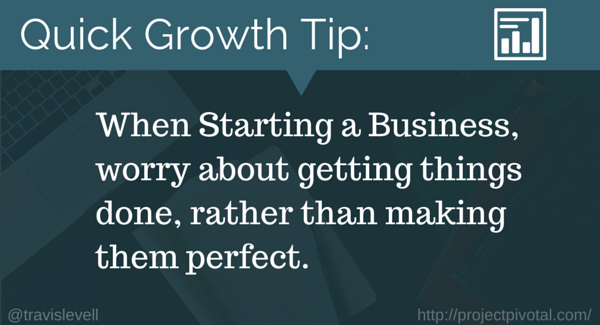 growth tip done is better than perfect