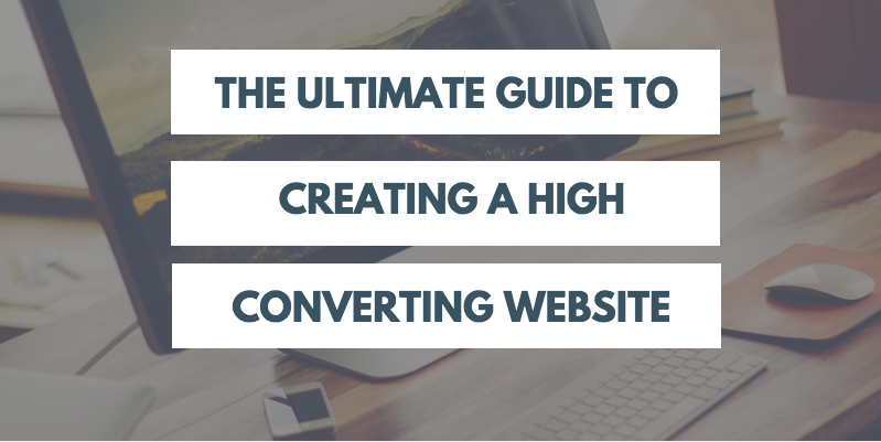 The Ultimate Guide to Creating a High Converting Website